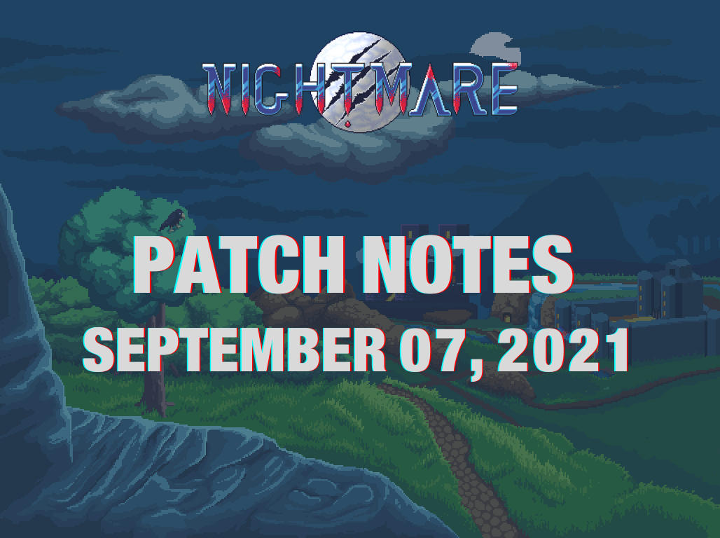 Patch notes of September 07, 2021 - Nightmare | Free To Play MMORPG