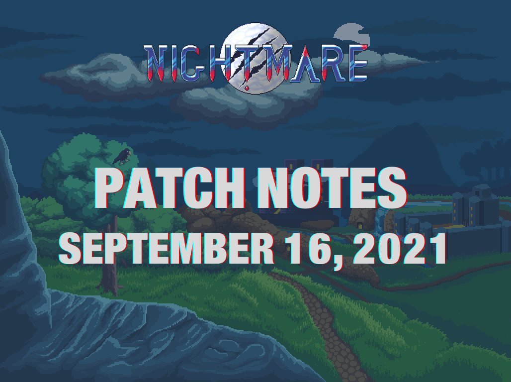 Patch notes of September 16, 2021 - Nightmare | Free To Play MMORPG