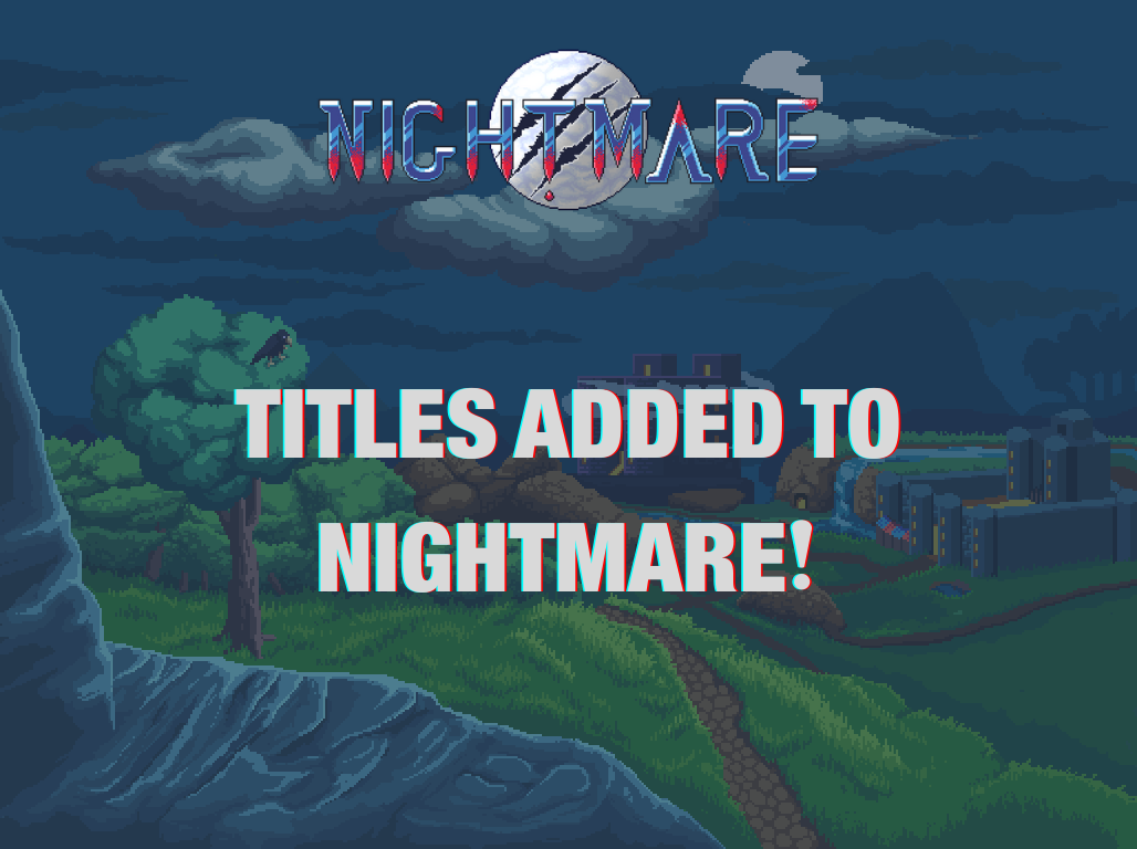 Titles added to Nightmare! - Nightmare | Free To Play MMORPG