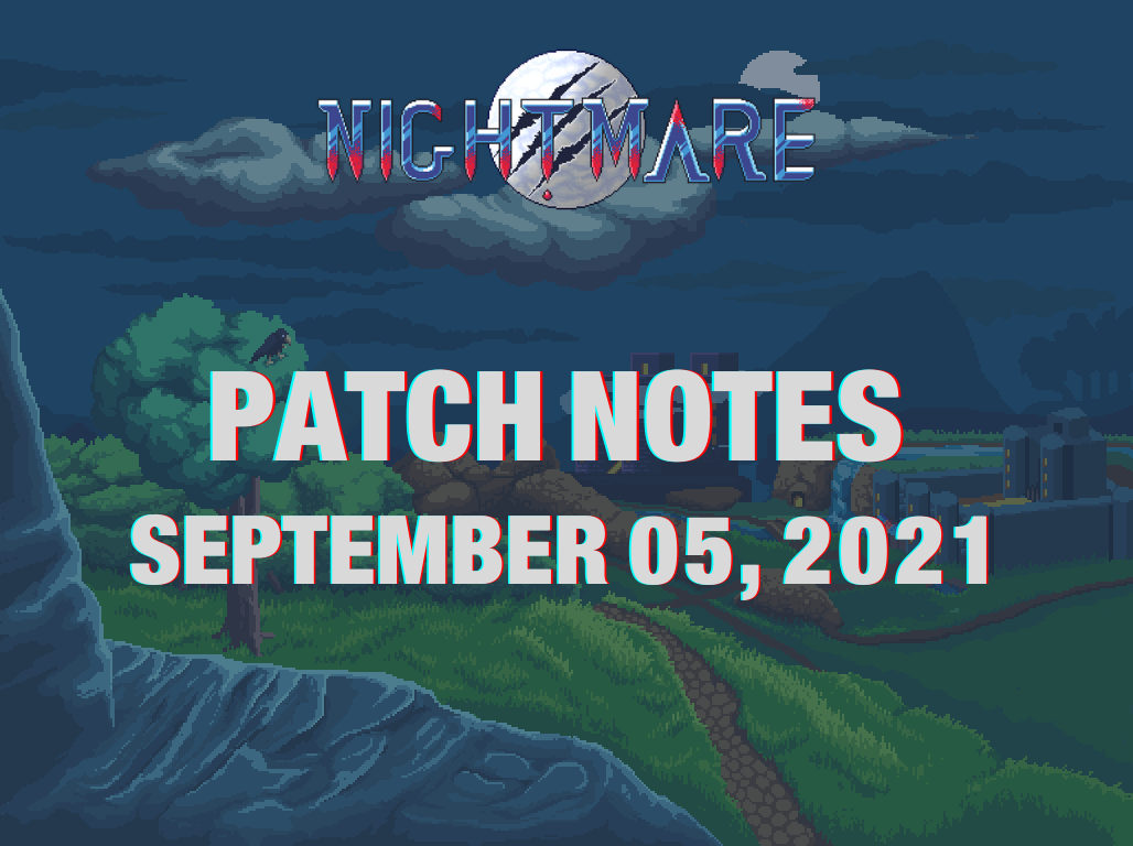 Patch notes of September 05, 2021 - Nightmare | Free To Play MMORPG