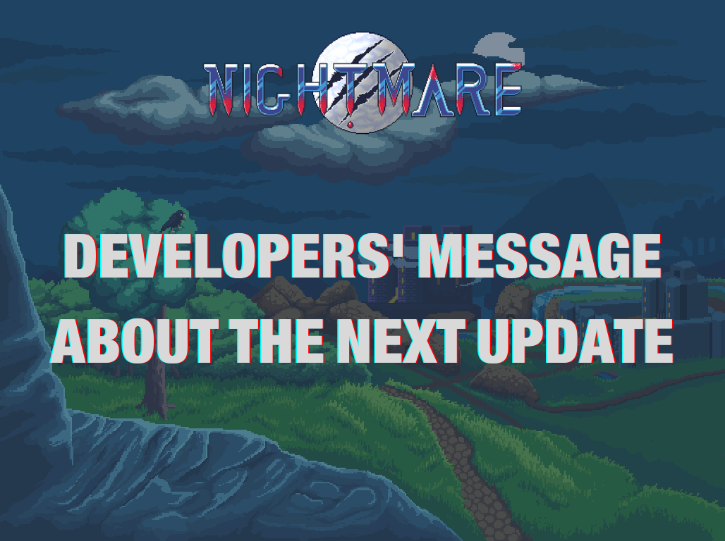 Developers' message about the next update - Nightmare | Free To Play MMORPG